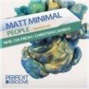 Matt Minimal - People (Christian Cambas Remix)