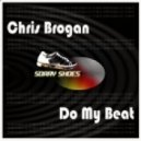 Chris Brogan - Do My Beat (Original Mix)