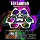 Lex Loofah - White Sunglasses (DJ EFX Remix)