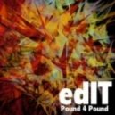 edIT - Pound 4 Pound (Original mix)