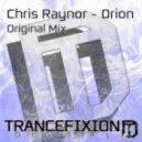 Chris Raynor - Orion (Original Mix)