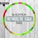 Blacktron - Ritmos De Aqui (Original Mix)