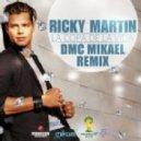 Ricky Martin - La Copa De La Vida (DMC Mikael Remix)