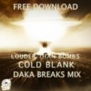 Cold Blank - Louder Than Bombs (DaKa Breaks Mix)