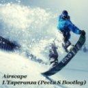 Airscape - L'Esperanza (Peetu S Bootleg)