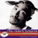 2 Pac - Holler If Ya Hear Me (Dj Fly Bootleg)