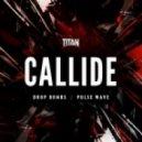 Callide - Drop Bombs (Original mix)
