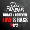 Drake - Forever  (DAN FARBER Love&Bass remix)