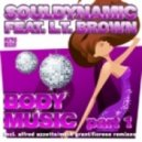Souldynamic Feat. L.T. Brown - Body Music (Mark Grant's Blackstone Instrumental Remix)