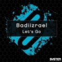 Badiizrael - Let's Go (Original Mix)