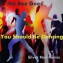 Bee Gees - You Should Be Dancing (Silver Nail Remix)