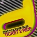 Syke'n'Sugarstarr - Ticket 2 Ride  (Andrey Exx & Hot Hotels Remix)