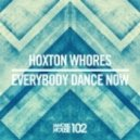 Hoxton Whores - Everybody Dance Now (Original Mix)