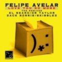 Felipe Avelar - Love You No More  (Zack Norris Remix)