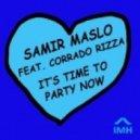 Samir Maslo, Corrado Rizza -  It's Time To Party Now  (Original Mix)