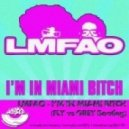 LMFAO - I\'m In Maimi Bitch (FLY & GREY Bootleg)