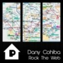 Dany Cohiba - Rock The Web (Original Mix)