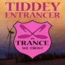 Tiddey - Entrancer (Original Mix)