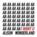 Alison Wonderland  - I Want U (Original mix)