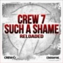 Crew 7 - Such A Shame (Andy Franklin edit)
