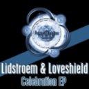 Lidstroem, Loveshield - Celebration (Original Mix)