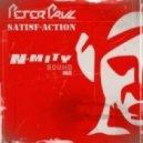 Peter Paul - Satisf-action (Original Mix)