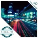 KIRILL FM - Tokyo Garage pt.1 (Original Mix)