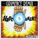 Zeds Dead - Hadouken (GRIMEace Remix)