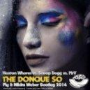 Hoxton Whores & Snoop Dogg & Mr.V - The Donque Song (Fly & Nikita Weber Bootleg)