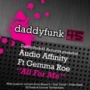 Audio Affinity Feat. Gemma Roe - All For Me (Shane D Vocal Re-work Mix)