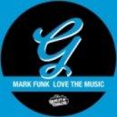 Mark Funk - Love The Music (Original Mix)