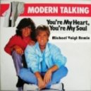 Modern Talking - You`re My Heart, You`re My Soul (Michael Voigt Remix)