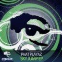 Phat Playaz - Sky Jump (Original Mix)