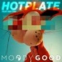 Moody Good - Hotplate (feat. Knytro - Prolix Remix)