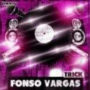 Fonso Vargas - Trick (Original Mix)