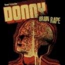 Donny - Brain Rape (Original Mix)