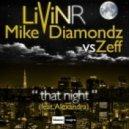 Livin R Feat. Mike Diamondz Vs. Zeff - That Night (Extended)
