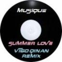 Musique - Summer Love (Vigo Qinan remix)