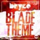 Bryce - Blade Theme (Bodybangers Mix)