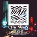 DJ Diass - Chainsaw (Costa Mee remix)