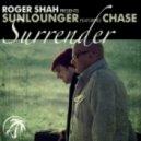 Chase, Sunlounger, Roger Shah - Surrender  (Walden Remix)
