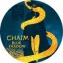 Chaim - Blue Shadow (Original Mix)