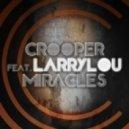 Crooper , Larrylou - Miracles (Original Mix)