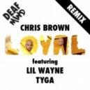 Chris Brown - Loyal ft. Lil Wayne, Tyga (DeafMind Bootleg)