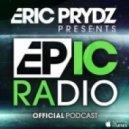 Eric Prydz - Epic Radio 011