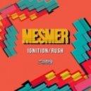 Mesmer - Ignition (Original Mix)