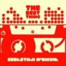Sebastian Weikum - The Best Thing (Original Mix)