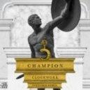 Clockwork - Champion (SubtomiK Remix)