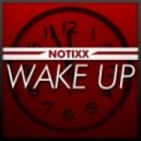 Notixx - Wake Up (Original mix)
