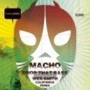Macho - Drop That Bass (Wes Smith Califunkia Remix)